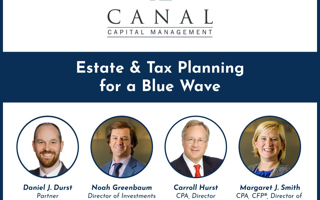 Listen to our Oct. 2020 webinar on Estate and Tax Planning for a possible Blue Wave.